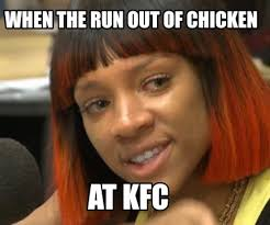 Kfc Chicken Meme - meme maker when the run out of chicken at kfc