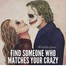 Your Crazy Meme - uoted find someone who matches your crazy meme on me me