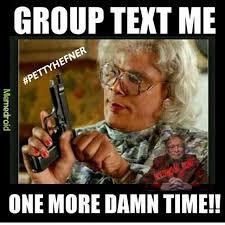 Group Message Meme - 749 best meme quotes images on pinterest memes humor real talk