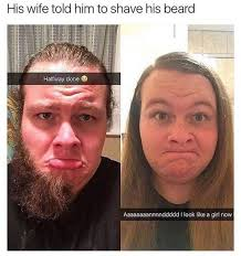 Funny Beard Memes - wife told me to shave my beard funny snapchat memes