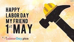 happy labor day my friend labourday pics