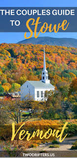 Vermont how to travel on a budget images 5687 best romantic places to travel images romantic jpg