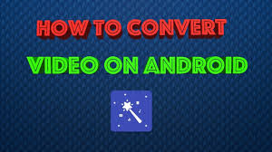 convert mov to mp4 android how to convert mpv avi mov to mp4 for free on android no root no