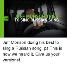 Russian Song Meme - rkt tri to sing russian song jeff monson doing his best to sing a