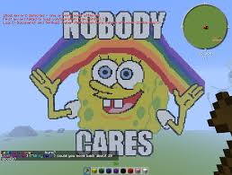 Nobody Cares Spongebob Meme - pixel art on minecraft album on imgur