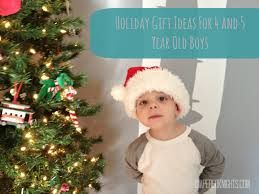 holiday gift ideas for 4 to 5 year old boys daze and knights