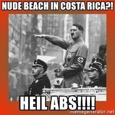 Nude Beach Meme - nude beach in costa rica heil abs heil hitler meme generator