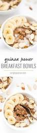 But First Breakfast 18 Recipes That Will Make Your Mornings by Quinoa Power Breakfast Bowls Simply Quinoa