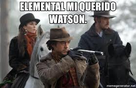 Sherlock Holmes Memes - elemental mi querido watson sherlock holmes meme generator