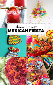 how to throw the best mexican fiesta ever
