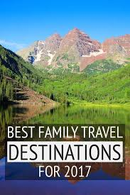 favourite family travel destinations travel top 20