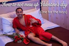 valentines for men a guide for men on how not to mess up on s day mirror online