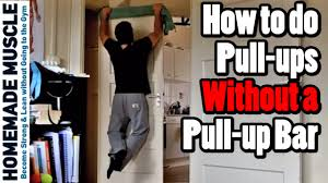 how to do pull ups without a pull up bar 4 alternatives youtube