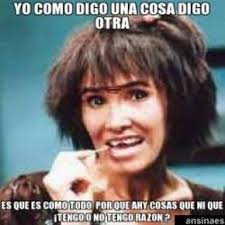 Mexican Memes In Spanish - yo como digo una cosa digo otra la chimoltrufia o mar祗a