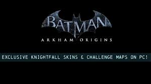 Maps Fall Challenge Tutorial Batman Arkham Origins Exclusive Knightfall Skins