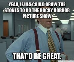 Rocky Horror Meme - rocky horror meme 28 images sure dexter s good pin by