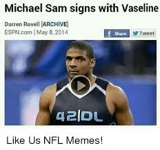 Michael Sam Memes - michael sam signs with vaseline darren rovell iarchivel espncom may