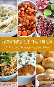 side dish thanksgiving everything but the turkey part 2 50 amazing thanksgiving side