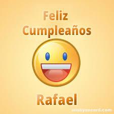 imagenes de feliz cumpleaños rafael feliz cumpleaños rafael free e cards