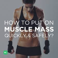 The Best Way To Put by What Is The Best Way To Quickly And Safely Put On Muscle Mass