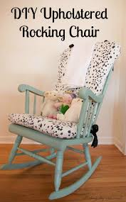 Change Upholstery On Chair by Diy Les Touches Upholstered Rocking Chair Upholstered Rocking