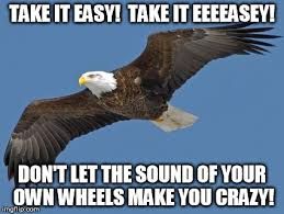 Take It Easy Meme - get it the eagles imgflip