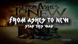 from ashes from ashes to new stay this way lyrics hd