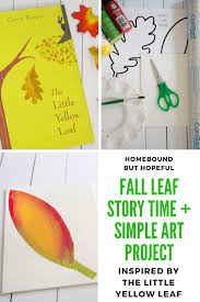 fall leaf story time u0026 art with the little yellow leaf