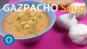 gazpacho soup spanish food recipes youtube