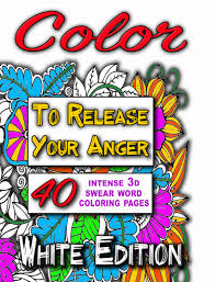 color to release your anger white edition intense 3d swear