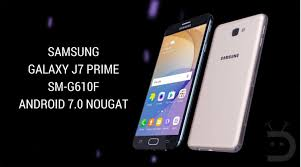 prime android update galaxy j7 prime sm g610f with android nougat firmware