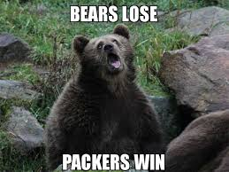 Bears Meme - bears lose packers win today was a good day make a meme
