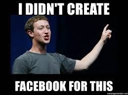 How To Create Facebook Memes - i didn t create facebook for this mark zuckerberg 99 meme generator