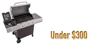 Top Gas Grills Top 3 Best Gas Grills Under 300 For 2017 Bestproductsyear Com