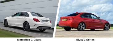 bmw vs mercedes bmw 3 series vs mercedes c class which car is right for you