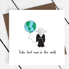 star wars birthday greetings yoda best mum in the world u0027 star wars card by a piece of