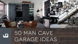 Car Garage Ideas by 50 Man Cave Garage Ideas Youtube