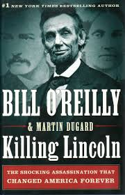 bill o u0027reilly brought lincoln u0027s murder to life for me wow what a