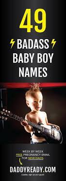 Seeking Kickass Badass Baby Names Kickass Baby Boy Names Looking For A Baddass
