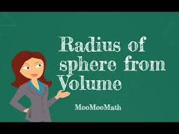 finding the radius of a sphere given the volume youtube