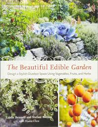 the beautiful edible garden design a stylish outdoor space using