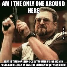 Fat Women Meme - curvy vs fat 9gag