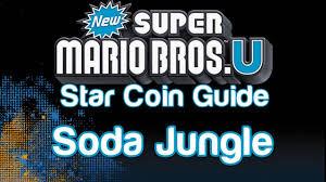 new super mario bros u soda jungle star coins locations guide