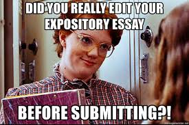Photo Edit Meme - did you really edit your expository essay before submitting barb