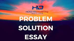 problem solution sample essay problem solution essay nedir youtube problem solution essay nedir