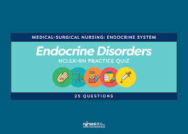 endocrine system disorders nclex rn practice quiz 50 questions