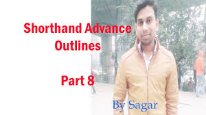 shorthand advance outlines part 8 by sagar youtube
