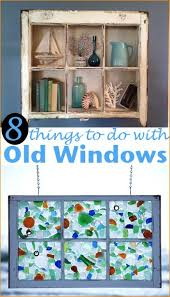 Using Old Window Frames To Decorate 40 Simple Yet Sensational Repurposing Projects For Old Windows