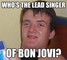 Bon Jovi Meme - 10 guy memes quickmeme