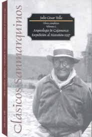 biografia julio c tello resumen biografia de julio c tello historia universal